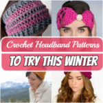 Free Crochet Headband Patterns To Try This Winter